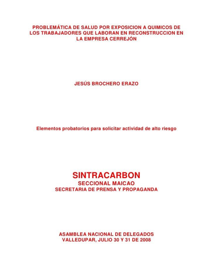 PROBLEMÁTICA DE SALUD POR EXPOSICION A QUIMICOS DE LOS TRABAJADORES QUE LABORAN EN RECONSTRUCCION EN                LA EMP...