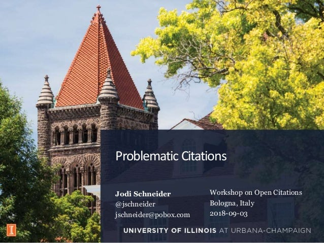 Problematic Citations Jodi Schneider @jschneider jschneider@pobox.com ISSA Workshop on Open Citations Bologna, Italy 2018-...