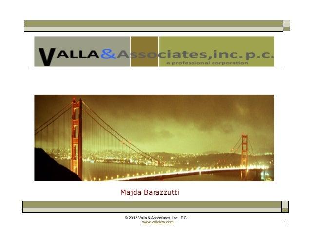 © 2012 Valla & Associates, Inc., P.C.www.vallalaw.com 1Majda Barazzutti