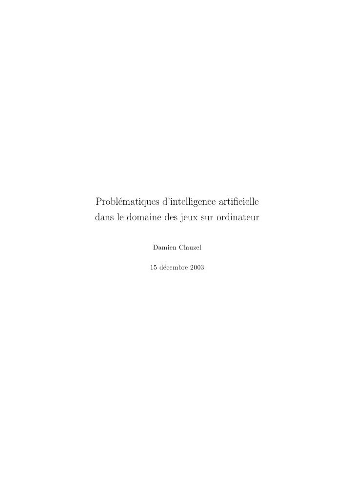Probl´matiques d'intelligence artificielle      e dans le domaine des jeux sur ordinateur                Damien Clauzel    ...