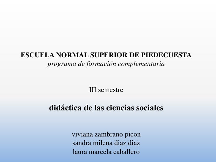 ESCUELA NORMAL SUPERIOR DE PIEDECUESTA      programa de formación complementaria                 III semestre      didácti...