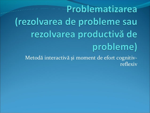 Metodă interactivă şi moment de efort cognitivreflexiv