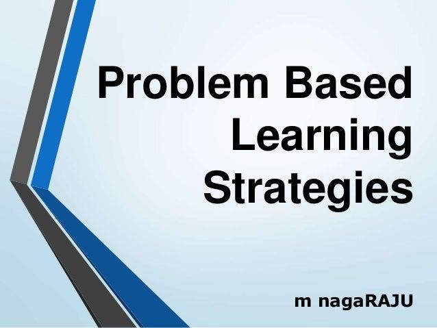 Problem Based Learning Strategies m nagaRAJU