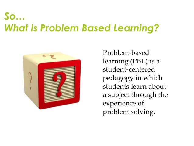 PBL: Problem-based Learning
