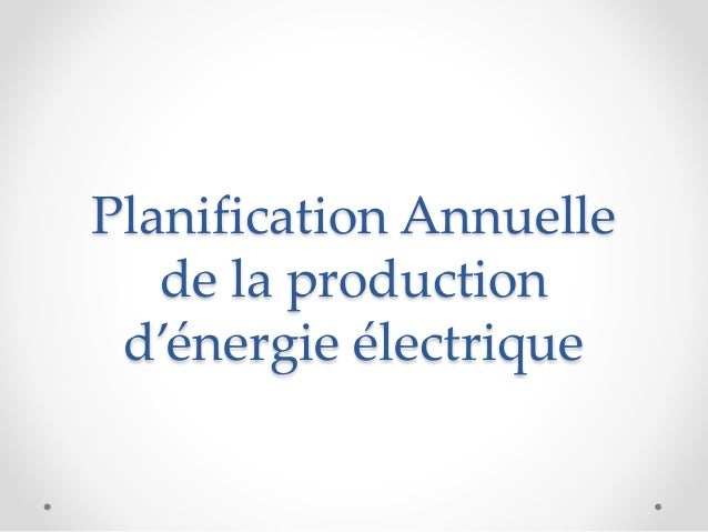 Planification Annuelle de la production d'énergie électrique