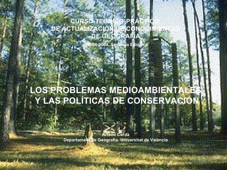 CURSO TEORICO-PRÁCTICO  DE ACTUALIZACIÓN DE CONOCIMIENTOS DE GEOGRAFÍA (2003-2004, Segunda Edición) LOS PROBLEMAS MEDIOAMB...