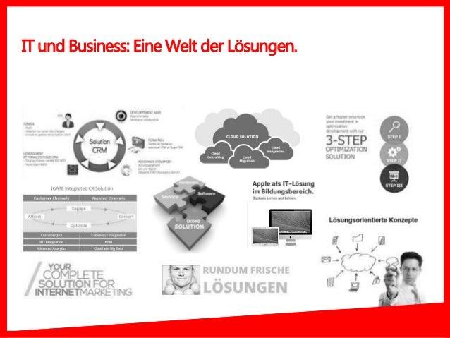 IT und Business: Eine Welt der Lösungen.