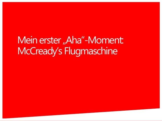 "Meinerster""Aha""-Moment: McCready'sFlugmaschine 2"
