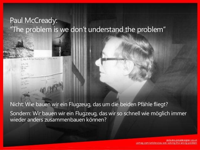 """Paul McCready: """"The problem is we don't understand the problem"""" Nicht: Wie bauen wir ein Flugzeug, das um die beiden Pfähl..."""