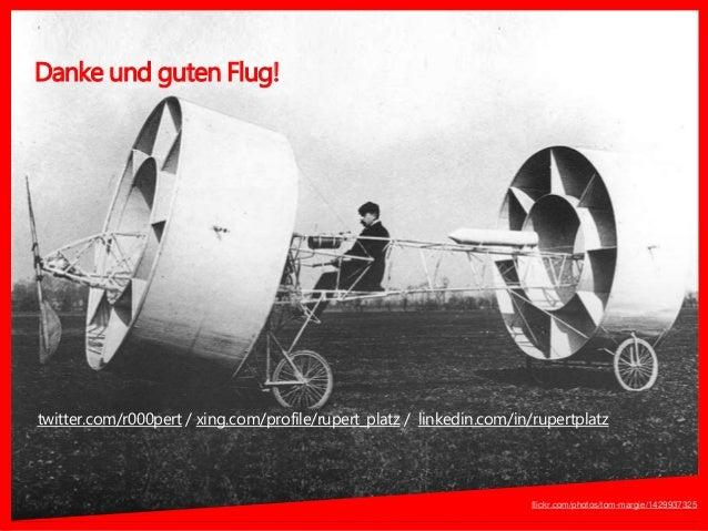 Danke und guten Flug! flickr.com/photos/tom-margie/1429937325 twitter.com/r000pert / xing.com/profile/rupert_platz / linke...