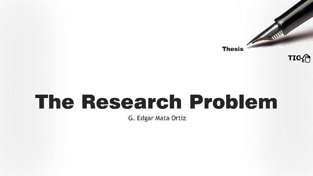 Presentación Write your Thesis Easily La mejor forma de iniciar un trabajo de tesis es con la identificación del problema....