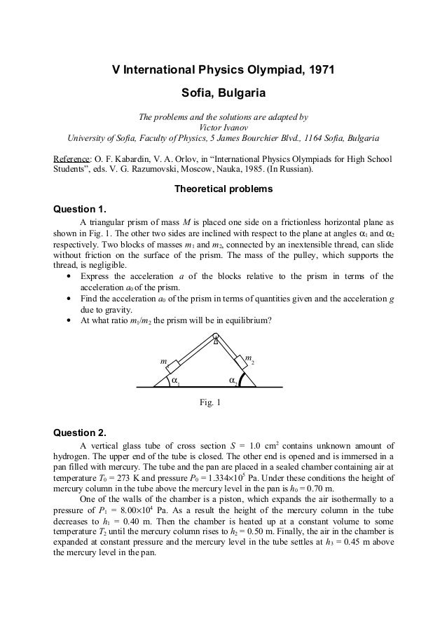 V International Physics Olympiad, 1971 Sofia, Bulgaria The problems and the solutions are adapted by Victor Ivanov Univers...