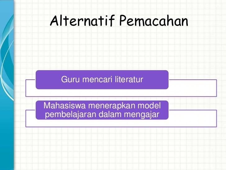 AlternatifPemecahanMasalah           Merancang kegiatan           1      belajar dengan                  berkelompok      ...