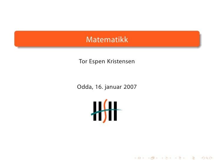 Matematikk  Tor Espen Kristensen    Odda, 16. januar 2007