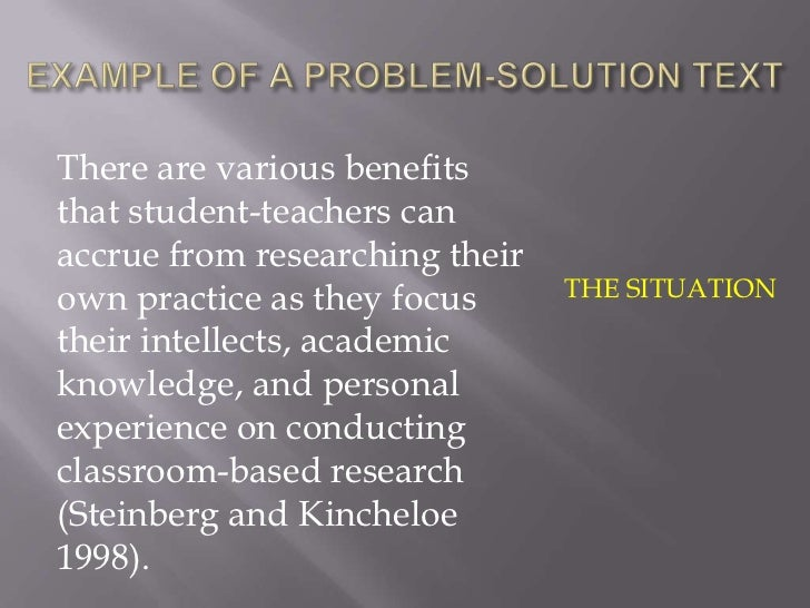 There are various benefitsthat student-teachers canaccrue from researching theirown practice as they focus      THE SITUAT...