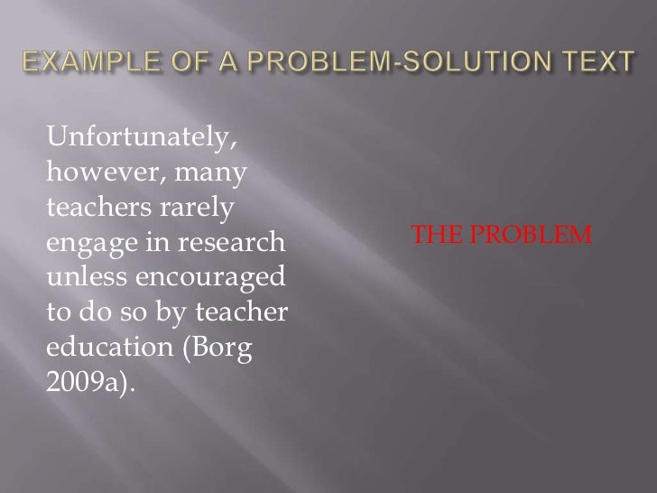 Unfortunately,however, manyteachers rarelyengage in research    THE PROBLEMunless encouragedto do so by teachereducation (...