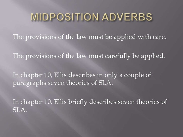 The provisions of the law must be applied with care.The provisions of the law must carefully be applied.In chapter 10, Ell...