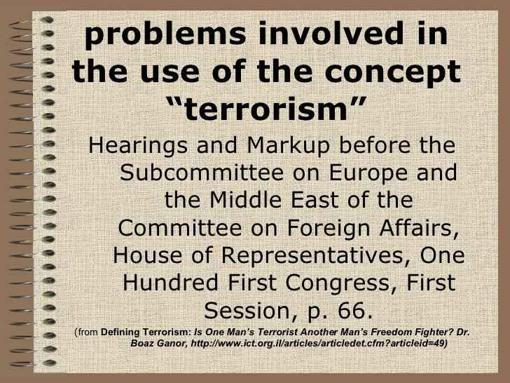 """problems involved in the use of the concept """"terrorism"""" Hearings and Markup before the Subcommittee on Europe and the Midd..."""