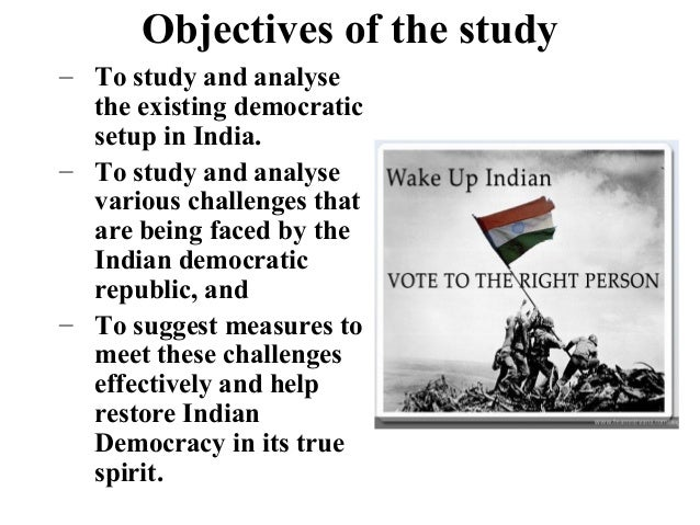 "essay on problems of indian democracy Pereira, c and teles, v (2010) ""political institutions and substitute for democracy: a political economy analysis of economic growth"" manuscript presented at the annual conference of the european economic association."