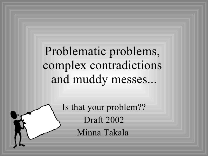 Problems,+contradictions+and+dilemmas draft 2002