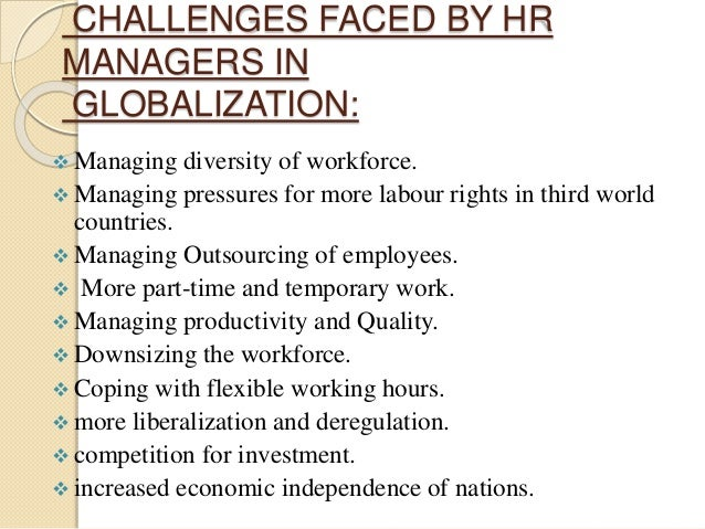 challenges of hr The modern hr industry brings with it an entirely unique set of opportunities to set the eyes of every hire manager sparkling but with these prospects comes an equal.