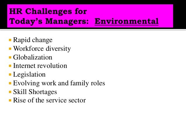 challenges faced by hr managers in recruitment and selection Challenges faced by the smes in recruitment and selection of employeesin the view of the researcher recommendations such as enhancing the recruitment and selection skills of entrepreneurs, developing good job analysis, extensive advertising and promotion, improving.