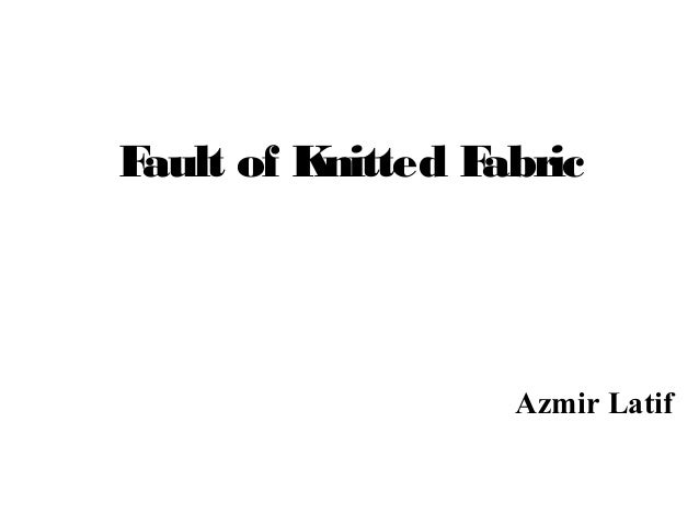 Fault of Knitted Fabric Azmir Latif