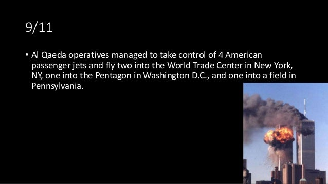 9/11 • Al Qaeda operatives managed to take control of 4 American passenger jets and fly two into the World Trade Center in...