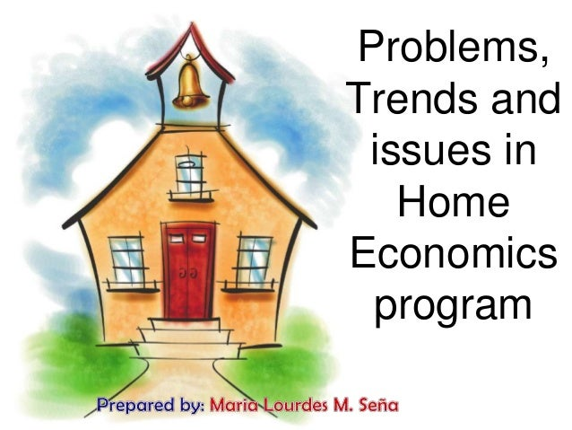 Problems, issues, trends in home economics prog.