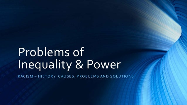 outline the inequality problems that persist Problem of income inequality policies that favor the elite more often than not have allowed inequality to persist all income inequality in the us essays.