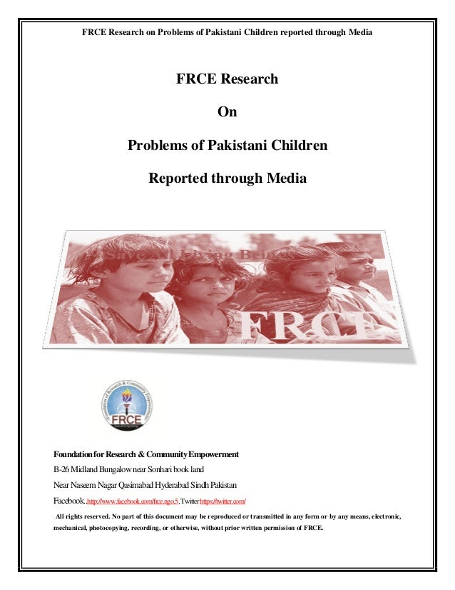 FRCE Research on Problems of Pakistani Children reported through Media                                               FRCE ...