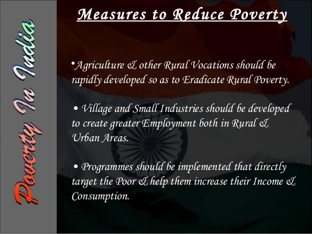 Outlook for poverty             alleviationEradication of poverty in India is generallyonly considered to be a long-term g...