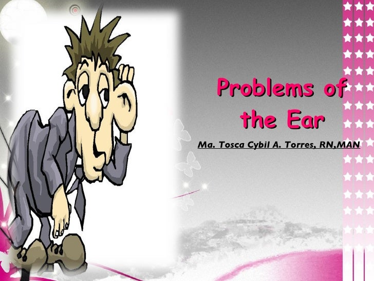 Problems of the ear
