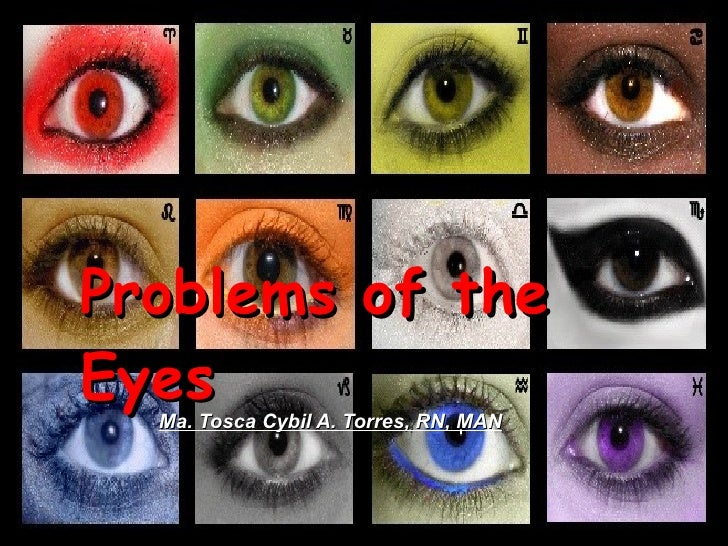 Problems of the eyes