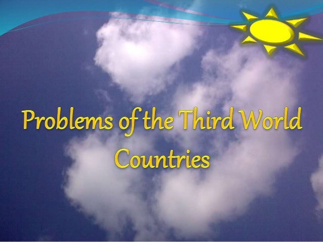Problems of third world countries essay