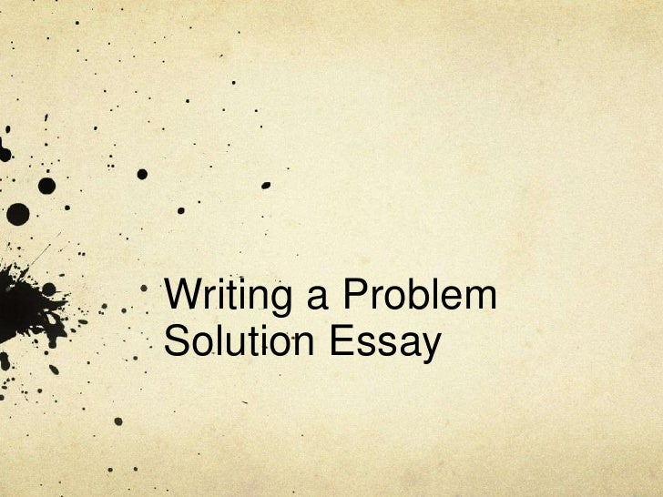 Problem soultion essay