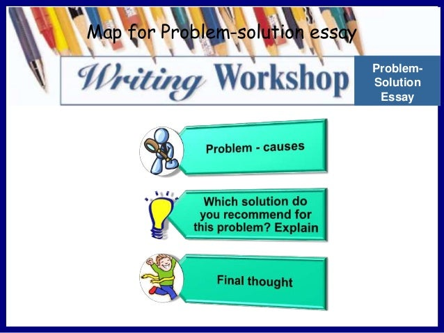 cause effect problem solution essay Keep reading this informative article to discover some great cause and effect essay topicsspeaking about the best solution to your homework assignments, try ordering a custom paper from the certified academic writers online find free cause and effect essay examples on the same website.