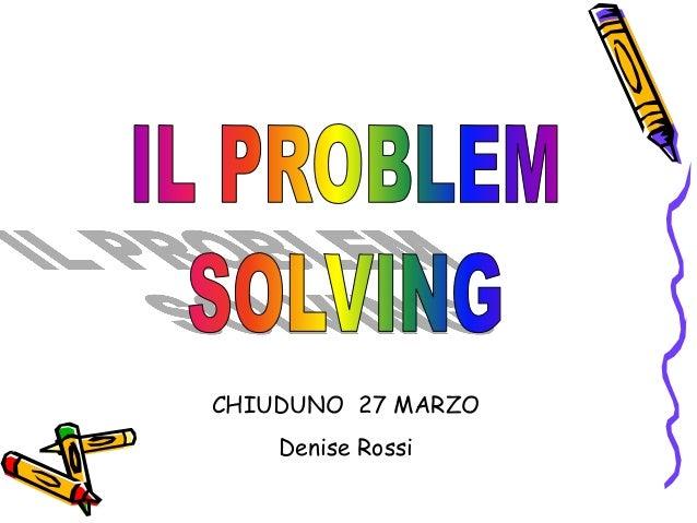 CHIUDUNO 27 MARZO Denise Rossi