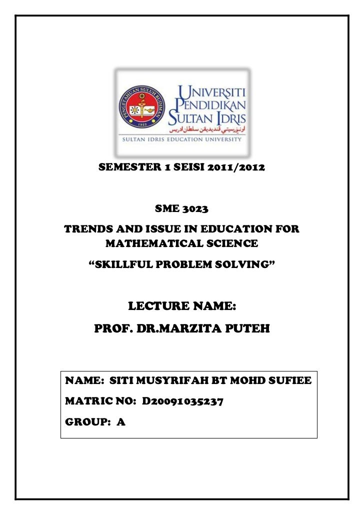 """SEMESTER 1 SEISI 2011/2012              SME 3023TRENDS AND ISSUE IN EDUCATION FOR     MATHEMATICAL SCIENCE   """"SKILLFUL PRO..."""
