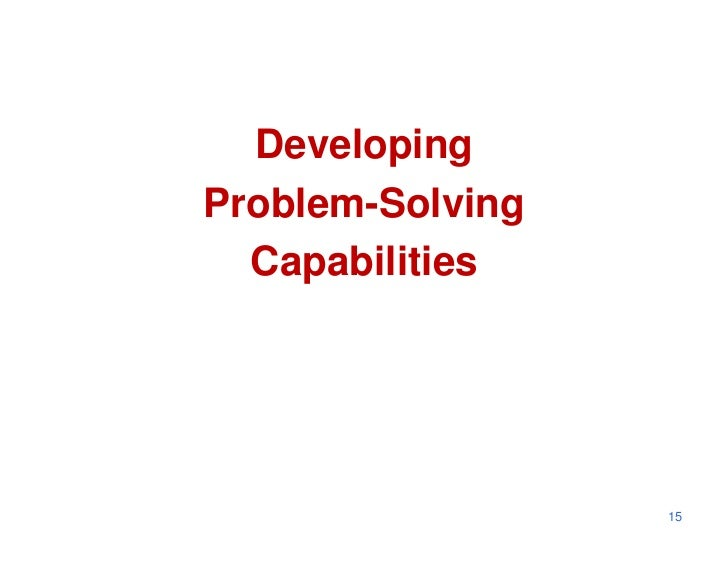 DevelopingProblem-Solving  Capabilities                  15