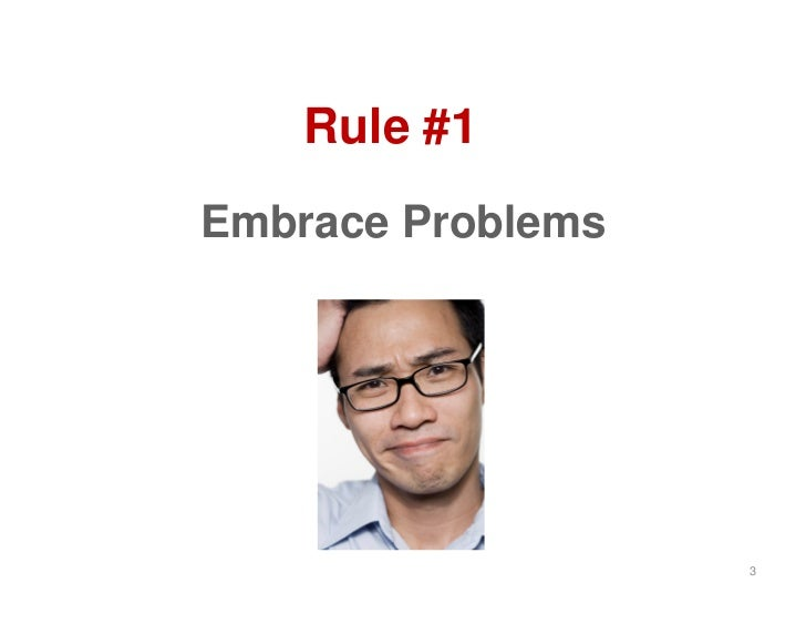 Rule #1Embrace Problems                   3