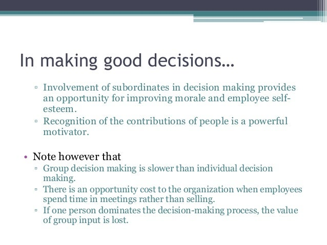 making effective workplace decisions Advertisements: some of the techniques employed to make the group decision making process more effective and decision making more efficient in which creativity is encouraged, are as follows: i.