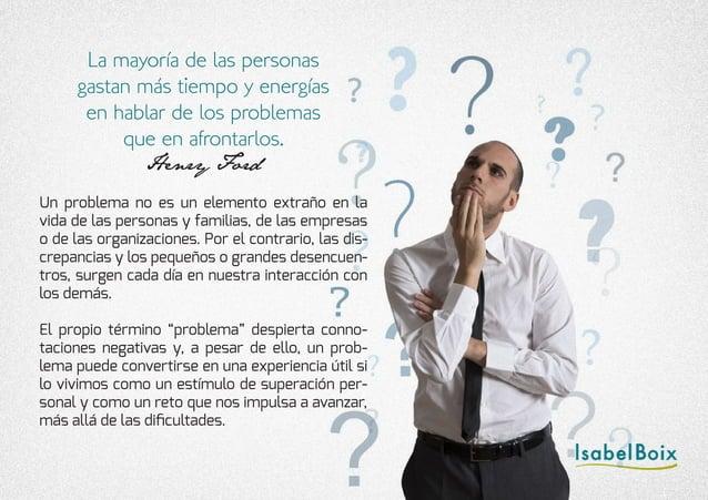 Un problema no es un elemento extraño en la vida de las personas y familias, de las empresas o de las organizaciones. Por ...