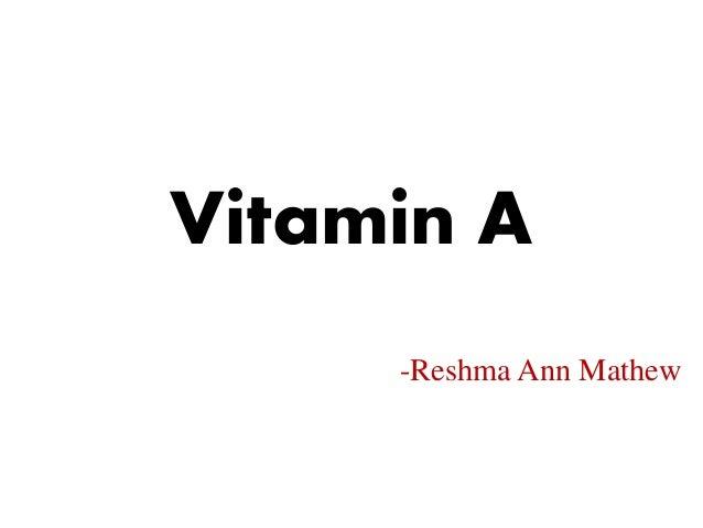 Vitamin A -Reshma Ann Mathew