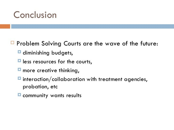 problem solving courts judicial authority Violence courts and other problem-solving judicial experiments, very little judges and problem-solving courts courts.
