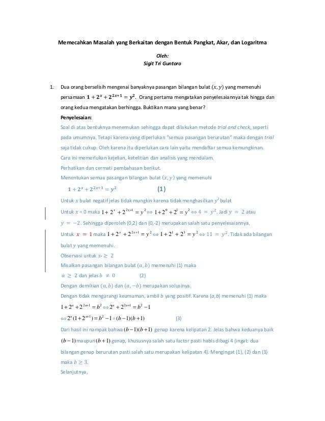Memecahkan Masalah yang Berkaitan dengan Bentuk Pangkat, Akar, dan Logaritma Oleh: Sigit Tri Guntoro 1. Dua orang berselis...