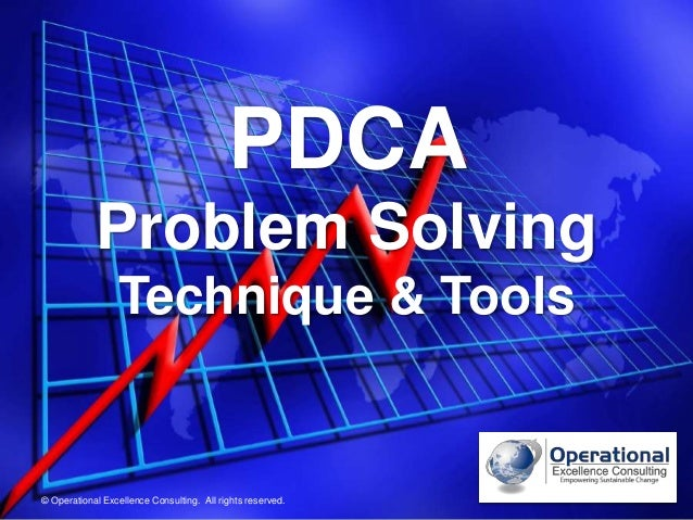 © Operational Excellence Consulting. All rights reserved. © Operational Excellence Consulting. All rights reserved. PDCA P...