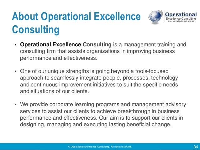 © Operational Excellence Consulting. All rights reserved. 34 About Operational Excellence Consulting • Operational Excelle...