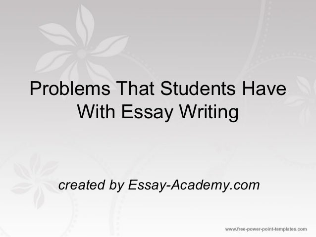 problems in essay writing Autism problems essay writing service, custom autism problems papers, term papers, free autism problems samples, research papers, help.