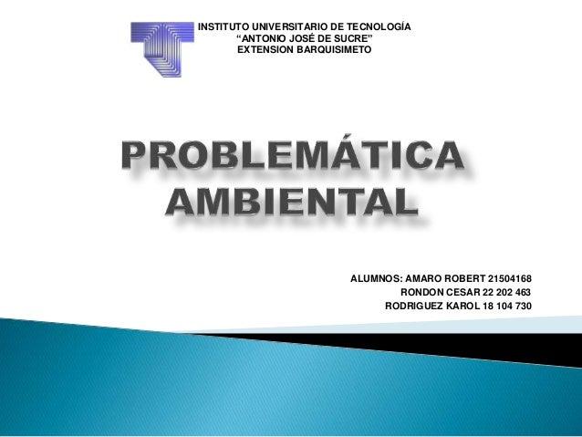 """ALUMNOS: AMARO ROBERT 21504168 RONDON CESAR 22 202 463 RODRIGUEZ KAROL 18 104 730 INSTITUTO UNIVERSITARIO DE TECNOLOGÍA """"A..."""